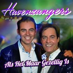 Havenzangers - Als Het Maar Gezellig Is  CD-Single