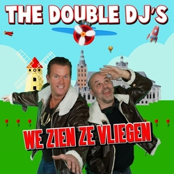 Double DJ's - We Zien Ze Vliegen  CD-Single