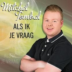 Mitchel Tombal - Als ik je vraag  2Tr. CD Single