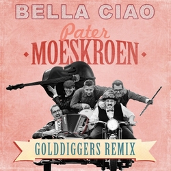 Pater Moeskroen - Bella Ciao (Golddiggers Remix)  CD-Single