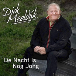 Dirk Meeldijk - De nacht is nog jong  CD-Single