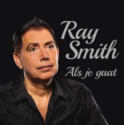 Ray Smith - Als je gaat  CD-Single