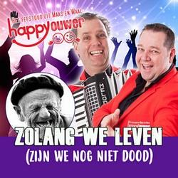 Happy Ouwer - Zolang We Leven (Zijn We Nog Niet Dood)  CD-Single