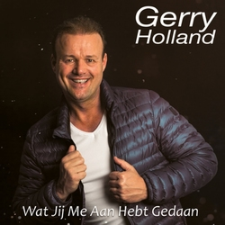 Gerry Holland - Wat jij me aan hebt gedaan  2Tr. CD Single