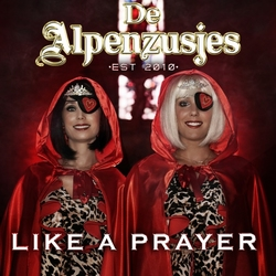 Alpenzusjes - Like A Prayer  CD-Single