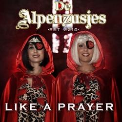 Alpenzusjes - Like A Prayer  CD-Single