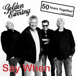 Golden Earring - Say When ( Ltd Edition)  2Tr. CD Single
