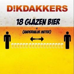 Dikdakkers - 18 Glazen bier = anderhalve meter  CD-Single
