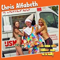 Chris Alfabeth - Lik eens effe aan m'n lolly  CD-Single