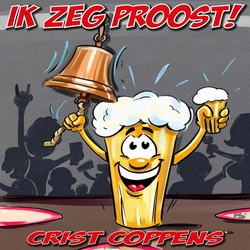 Crist Coppens - Ik zeg proost!  CD-Single