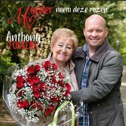 Anthony Fokkema - Moeder,  Neem deze rozen  CD-Single
