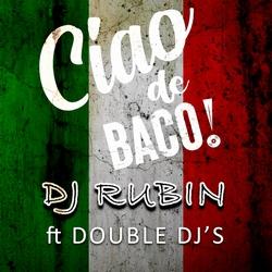 DJ Rubin ft. Double DJ's - Ciao De Baco  CD-Single