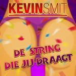 Kevin Smit - De String Die Jij Draagt  CD-Single