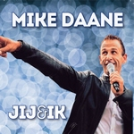 Mike Daane - Jij en ik  2Tr. CD Single