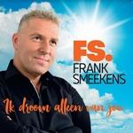 Frank Smeekens - Ik droom alleen van jou  CD-Single