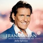 Frank Galan - Singt Die Schonsten Lieder Von Julio Iglesias  CD