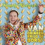 Randy Watzeels - Van Drinken Krijg Je Dorst  CD-Single