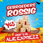 Gebroeders Rossig - Alie Exprezz  CD-Single