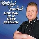 Mitchel Tombal - Hoe kan ik je hart bereiken  CD-Single