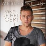 Wesley Klein - Vind Je Het Gek!  CD-Single