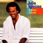 Julio Iglesias - Signora Felicita  Ltd  12''