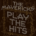 The Mavericks - Play the Hits  LP