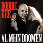 Robbie Kee - Al mijn Dromen  CD-Single