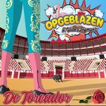 Opgeblazen ft. Wilbert Pigmans - De Toreador  CD-Single