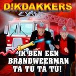 Dikdakkers - Ik ben een brandweer man ta tu ta tu  CD-Single