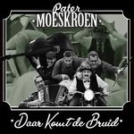 Pater Moeskroen - Daar Komt De Bruid  CD-Single