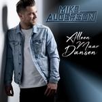 Mike Alderson - Alleen Maar Dansen  CD-Single