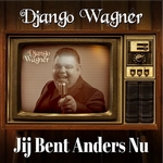 Django Wagner - Jij bent anders nu  CD-Single