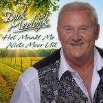Dirk Meeldijk - Het maakt me niets meer uit  CD-Single