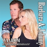 Barbara & Johnny - Waarom ben jij toch meegegaan?  2Tr. CD Single