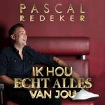 Pascal Redeker - Ik Hou Echt Alles Van Jou  CD-Single
