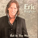 Eric Baghuis - But In The Weekend  2Tr. CD Single