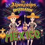 Alpenzusjes ft. Opgeblazen - Mexico  CD-Single