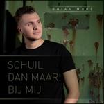 Brian More - Schuil Dan Maar Bij Mij  CD-Single