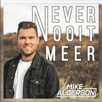 Mike Alderson - Never Nooit Meer  CD-Single