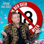 Jeroen Van Zelst - Ik Ben Geen 18 Meer  CD-Single