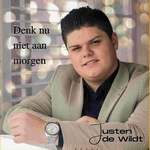 Justen de Wildt - Denk nu niet aan morgen  CD-Single