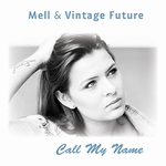 Mell & Vintage Future - Call My Name  CD-Single