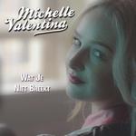 Michelle Valentina - Wat je niet breekt  CD-Single