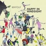 Bertolf - Happy In Hindsight  CD