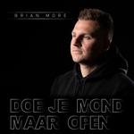 Brian More - Doe Je Mond Maar Open  CD-Single