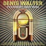 Denis Walter - Yesterday once more  CD