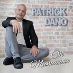 Patrick Dano - Oh Mamacita  2Tr. CD Single
