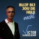 Victor Middelkoop - Blijf bij jou de hele nacht  CD-Single
