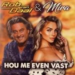 Rob van Daal & Mira - Hou me even vast  CD-Single