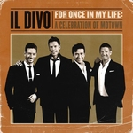 Il Divo - For Once In My Life: a Celebration of Motown  CD